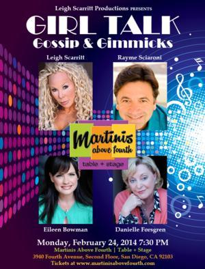 Leigh Scarritt, Eileen Bowman and Danielle Forsgren Set for 'GIRL TALK' Cabaret at Martinis Above Fourth Table + Stage, 2/24
