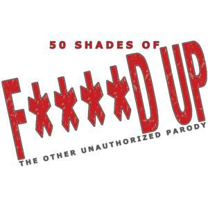 50 SHADES OF F***** UP Begins Performances 5/19 at Sophie's Broadway