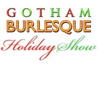GOTHAM BURLESQUE Offers Holiday Show, 12/15