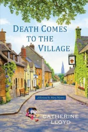 BWW Reviews: DEATH COMES TO THE VILLAGE by Catherine Lloyd