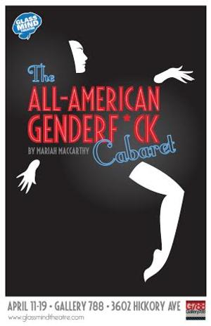 Glass Mind Theatre to Present Baltimore Premiere of THE ALL-AMERICAN GENDERF*CK CABARET, 4/11-19