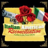 Ridgefield Theater Barn Presents Shanley's ITALIAN AMERICAN RECONCILIATION, Now thru 12/8