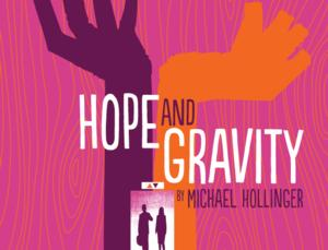 BWW Reviews: Time is Out of Joint at City Theatre's HOPE AND GRAVITY