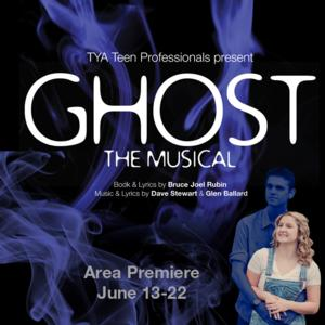 TYA to Present GHOST THE MUSICAL, 6/13-22