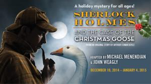 Raven Theatre Presents SHERLOCK HOLMES AND THE CASE OF THE CHRISTMAS GOOSE 12/10-1/04