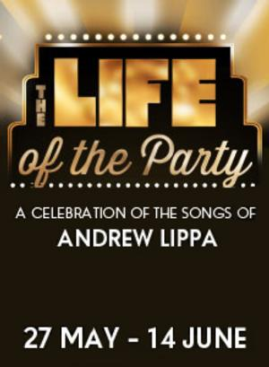 THE LIFE OF THE PARTY to Celebrate Songs of Andrew Lippa at the Menier Chocolate Factory, 27 May - 14 June