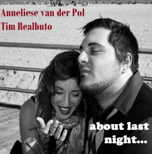 Anneliese van der Pol & Tim Realbuto to Bring ABOUT LAST NIGHT to 54 Below, 7/24