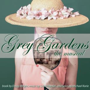 Actors' Theatre to Present GREY GARDENS, 6/5-6/14