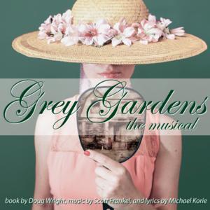 Actors' Theatre to Present GREY GARDENS, 6/5-6/14