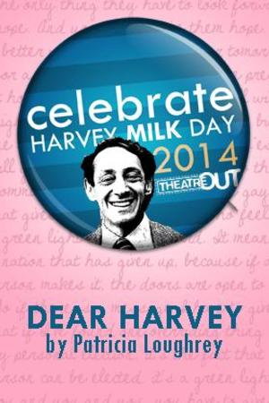 Theatre Out to Celebrate LGBT Rights Leader Harvey Milk, 5/22 - 5/24