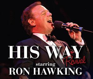 Ron Hawking to Bring 'HIS WAY' to Theatre at the Center, 12/31-1/15