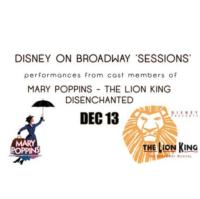 Broadway Sessions Welcomes MARY POPPINS, THE LION KING Cast Members and More to Celebrate Disney, 12/13