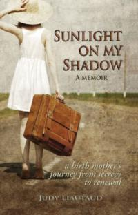 City Creek Press Releases Judy Liautaud's SUNLIGHT ON MY SHADOW