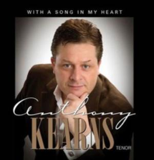 Anthony Kearns Releases WITH A SONG IN MY HEART Solo Album