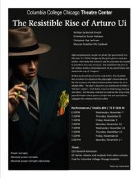 Columbia College Chicago Presents THE RESISTIBLE RISE OF ARTURO UI, 11/7-17