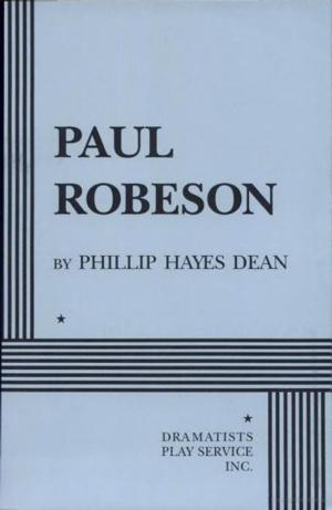 PAUL ROBESON Playwright Phillip Hayes Dean Passes Away at 83
