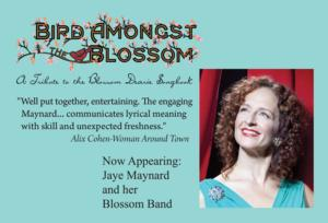 Jaye Maynard to Present BIRD AMONGST THE BLOSSOM - A TRIBUTE TO THE FIRST BLOSSOM DEARIE SONGBOOK, 4/27-28