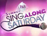 The Hub's SING-ALONG SATURDAY to Premiere 6/22
