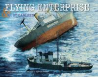 Captain Kurt Carlsen Reveals Life Story in New e-Book 'FLYING ENTERPRISE'