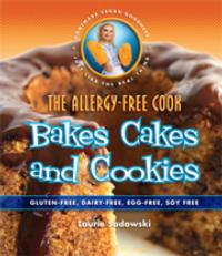 Indulge Sweet-Tooth Fantasies in THE ALLERGY-FREE COOK BAKES CAKES AND COOKIES