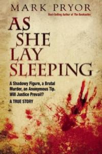 A Rookie Prosecuter Unearths a Hidden Killer in Mark Pryor's AS SHE LAY SLEEPING