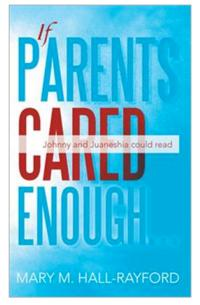 "Mary M. Hall-Rayford's in New Book ""If Parents Cared Enough' Sheds Light on the Issue of Students Falling Short on Standardized Tests"