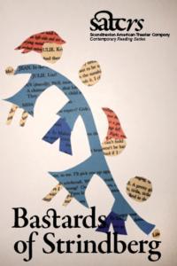 BASTARDS OF STRINDBERG Set for SATC Contemporary Reading Series, 11/12