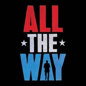 ALL THE WAY Offers Subsidized Student Tickets to NYC Public High Schools, May-June 2014