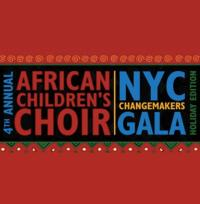 Fourth Annual African Children's Choir CHANGEMAKERS Gala to Take Place 12/3