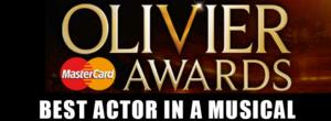 OLIVIERS 2014: Reflections - Best Actor in a Musical