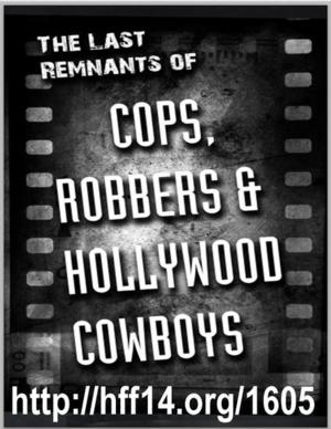 L.A. Premiere of Tom Cavanaugh's THE LAST REMNANTS OF COPS, ROBBERS & HOLLYWOOD COWBOYS, Now thru 6/29