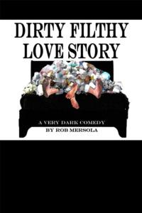DIRTY FILTHY LOVE STORY World Premiere Opens at Rogue Machine, 11/24