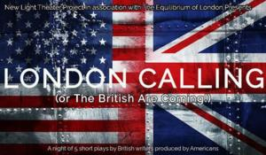 New Light Theater Project to Host First LONDON CALLING Event, 4/26-27