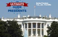 History to Premiere THE ULTIMATE GUIDE TO THE PRESIDENTS, 1/15