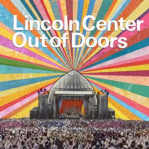 Lincoln Center Out of Doors Summer Festival, 7/20-8/10