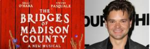 Breaking News: Hunter Foster to Join Kelli O'Hara & Steven Pasquale in Broadway's THE BRIDGES OF MADISON COUNTY