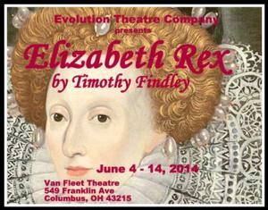 Evolution Theatre Presents ELIZABETH REX Area Premiere, Now thru 6/14