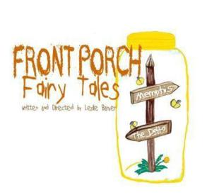 Theatre Memphis Presents FRONT PORCH FAIRY TALES, 7/14-20