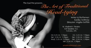 THE ART OF TRADITIONAL HEAD-TYING Set for Toronto Fringe, 7/2-13