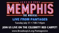MEMPHIS Red Carpet Streams Live at Pantages Theatre Tonight, 7/31