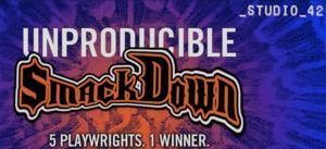 Studio 42's Final Unproducible Smackdown set for 5/2