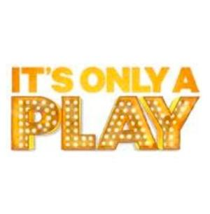 IT'S ONLY A PLAY Adds Performances; First Preview Moved  to 8/28