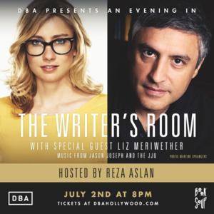 THE WRITER'S ROOM WITH REZA ASLAN Continues With Liz Meriwether, 7/2