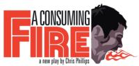 Revolve Productions Presents A CONSUMING FIRE Reading on Monday