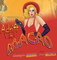 TheatreWorks New Milford Presents ADRIFT IN MACAO, 2/22-3/23