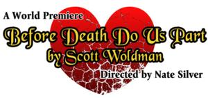 World Premiere of BEFORE DEATH DO US PART Begins Tonight at Redtwist Theatre