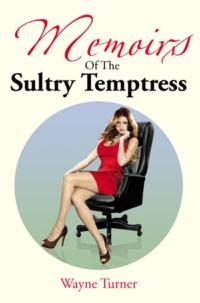 Wayne Turner Releases Erotic Novel MEMOIRS OF THE SULTRY TEMPTRESS