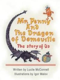Lucile McConnell Releases MR. PENNY AND THE DRAGON OF DOMEVILLE