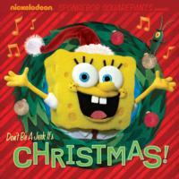 'SpongeBob SquarePants Don't Be a Jerk It's Christmas!' E-Book Available Now
