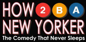 Off-Broadway's HOW TO BE A NEW YORKER to Play Holiday Performances Tonight & Tomorrow